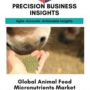 Animal Feed Micronutrients Market