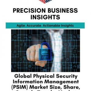 Global Physical Security Information Management (PSIM) Market