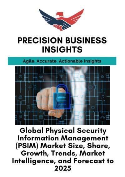 Global Physical Security Information Management (PSIM) Market